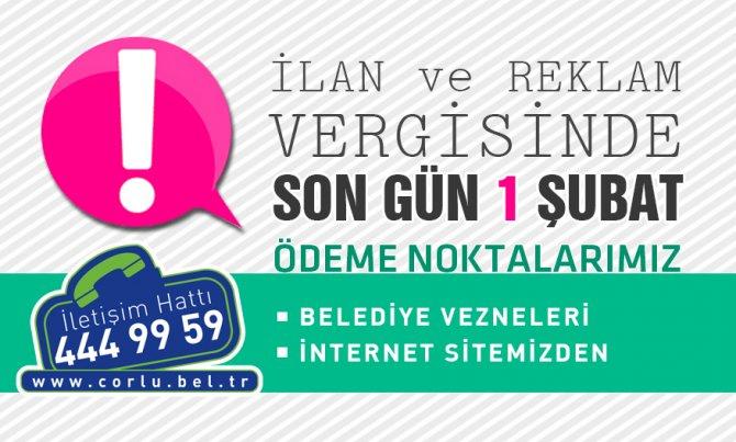 Çorlu'da ilan ve reklam vergisinin son ödeme tarihi 1 Şubat 2016