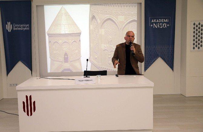 Akademi Nisa'da Yunus Emre Ve 'Tarihte Kadın' Konuları Konuşuldu