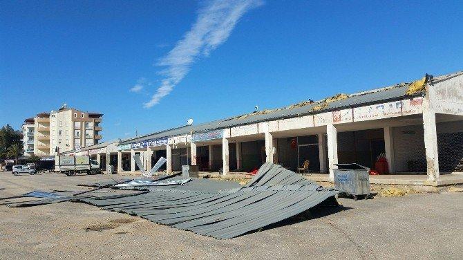 Şiddetli Fırtına Manavgat'ta Toptancı Halinin Çatısını Uçurdu