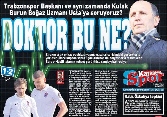 Trabzon'da yerel basın tepkili: Yönetim Usta, takım hasta