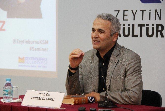 """Prof. Dr. Ekrem Demirli: """"İnsan, Halinden Memnun Olmayan TEK Varlıktır"""""""