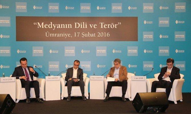"""Ümraniye'de """"Medyanın Dili Ve Terör"""" Konuşuldu"""