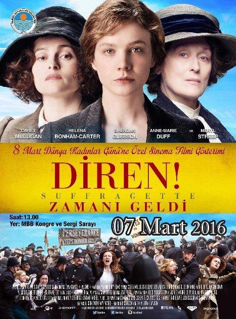 8 Mart'a Özel Ücretsiz 'Suffragette-diren' Filmi