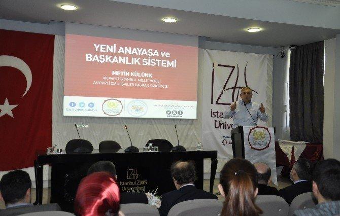 Milletvekili Metin Külünk, Üniversitelilere 'Yeni Anayasa Ve Başkanlık Sistemi'ni Anlattı
