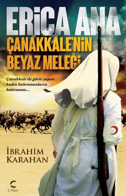 Çanakkale'de Mehmetçiğin Yaralarını Saran Alman Hemşirenin Hayatı Roman Oldu