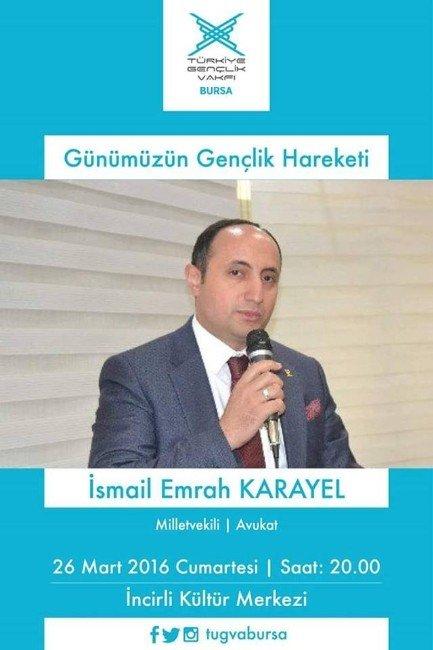 İsmail Emrah Karayel, Bursa'da Gençlerle Buluşacak