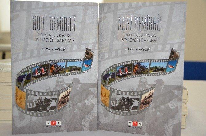 Nuri Demirdağ'ın Hayatının Konu Edinildiği Kitap Tanıtıldı