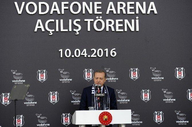 Cumhurbaşkanı Erdoğan, Vodafone Arena'nın Açılışını Yaptı