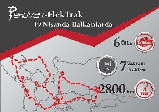 'Pehlivan' Balkan Yollarına Düşüyor