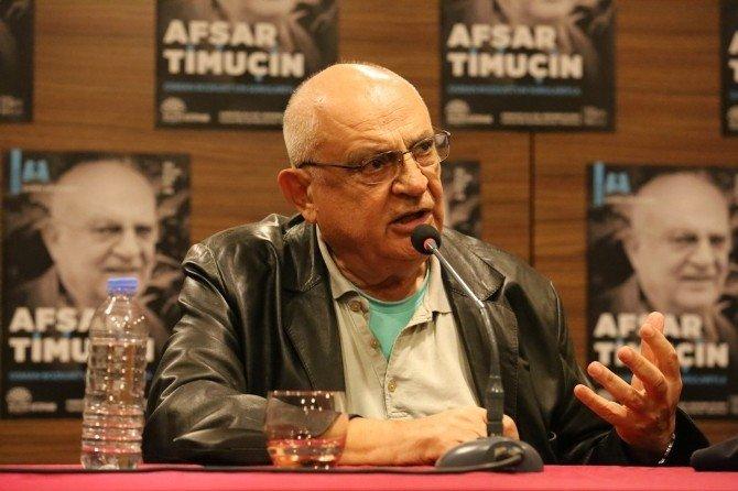 """Afşar Timuçin: """"Dili İyi Kullanamayan Şiir Yazamaz"""""""
