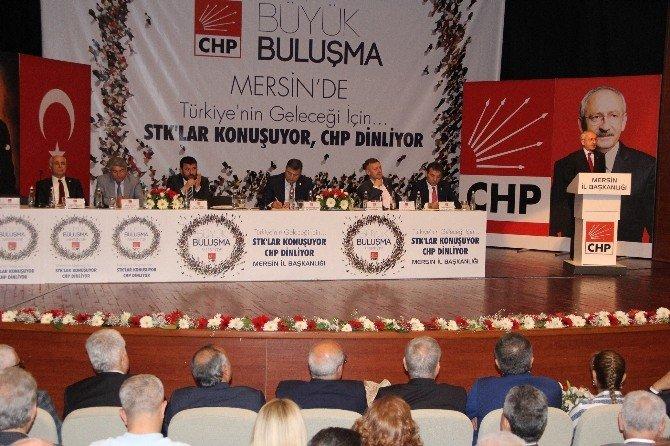 """Mersin'de """"Büyük Buluşma, STK'lar Konuşuyor CHP Dinliyor"""" Toplantısı"""