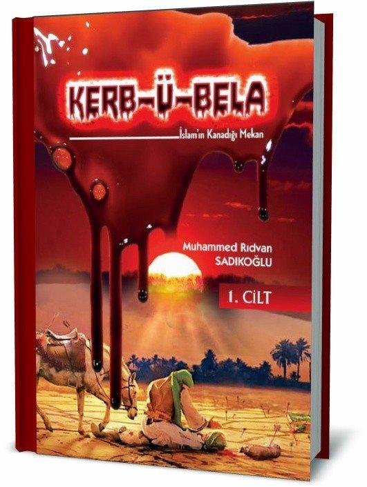 Muhammed Rıdvan Sadıkoğlu'nun yeni romanı 'Kerb-Ü-Bela' çıktı