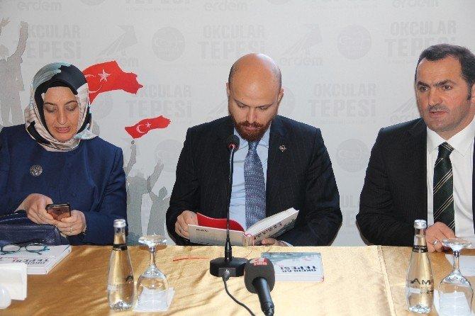 """Bilal Erdoğan: """"Bir nesil Çanakkale'ye layık olamadı, yeni nesil 15 Temmuz şehitlerine layık yetişsin, hurda nesil olmasın"""""""